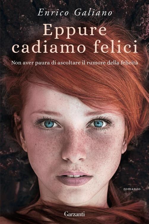 EPPURE CADIAMO FELICI - ENRICO GALIANO